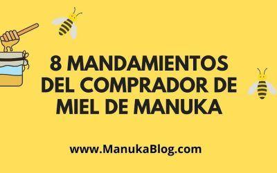 Beneficios de la miel de Manuka, los 8 mandamientos del consumidor.
